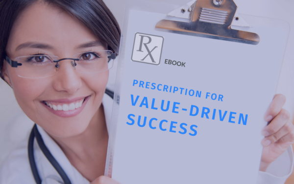 ebook: Prescription for Value-Driven Success