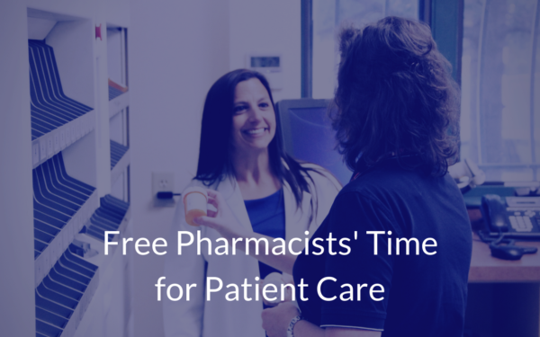 Free Pharmacists' Time for Patient Care