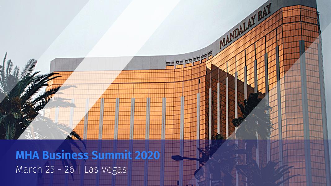 2020 MHA Business Summit in Las Vegas