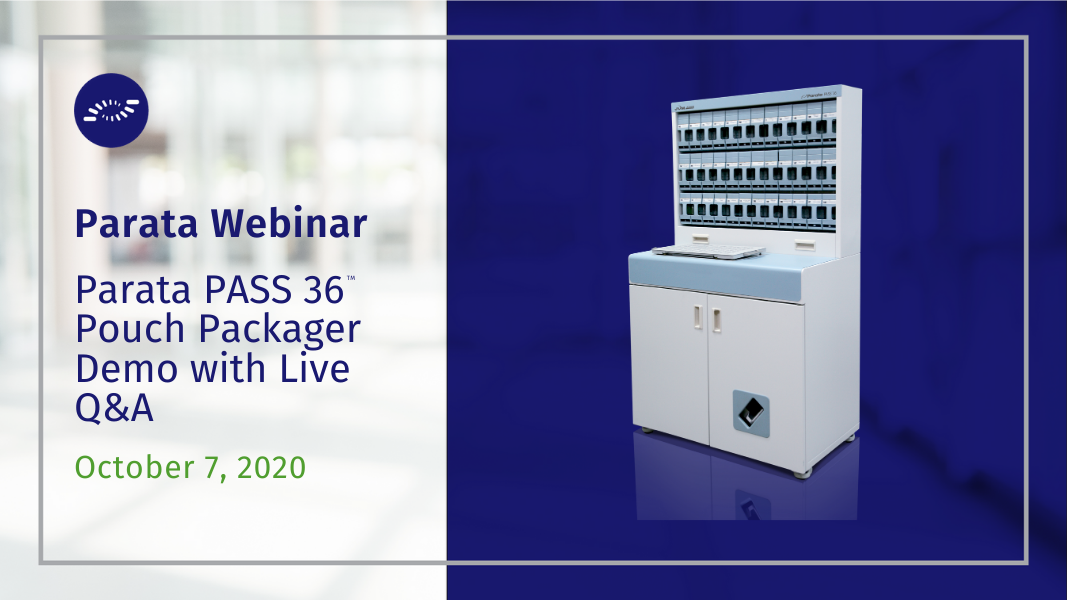 Join Parata for a live demonstration of the PASS 36 pouch packager